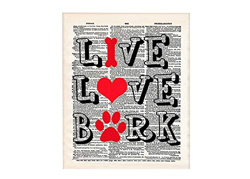 - Casi Art Live Love BARK Paw Print 8x10 Un Framed Print. Set on Upcycled Vintage Style DictionaryPage. Ideal for Dog Lovers