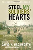 Steel My Soldiers' Hearts: The Hopeless to Hardcore Transformation of U.S. Army, 4th Battalion, 39th Infantry, Vietnam, David H. Hackworth, 0743246136