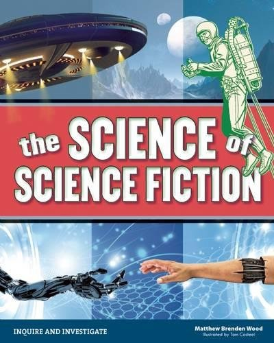 The Science of Science Fiction (Inquire and Investigate)
