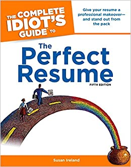 the complete idiot s guide to the perfect resume 5th edition susan