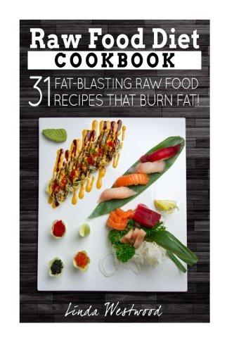 Download raw food diet cookbook 31 fat blasting raw food recipes download raw food diet cookbook 31 fat blasting raw food recipes that burn fat book pdf audio id76o3t2x forumfinder Images
