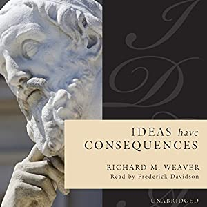 Ideas Have Consequences Audiobook