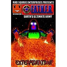 F.A.T.H.E.R.: Earth's Ultimate Army
