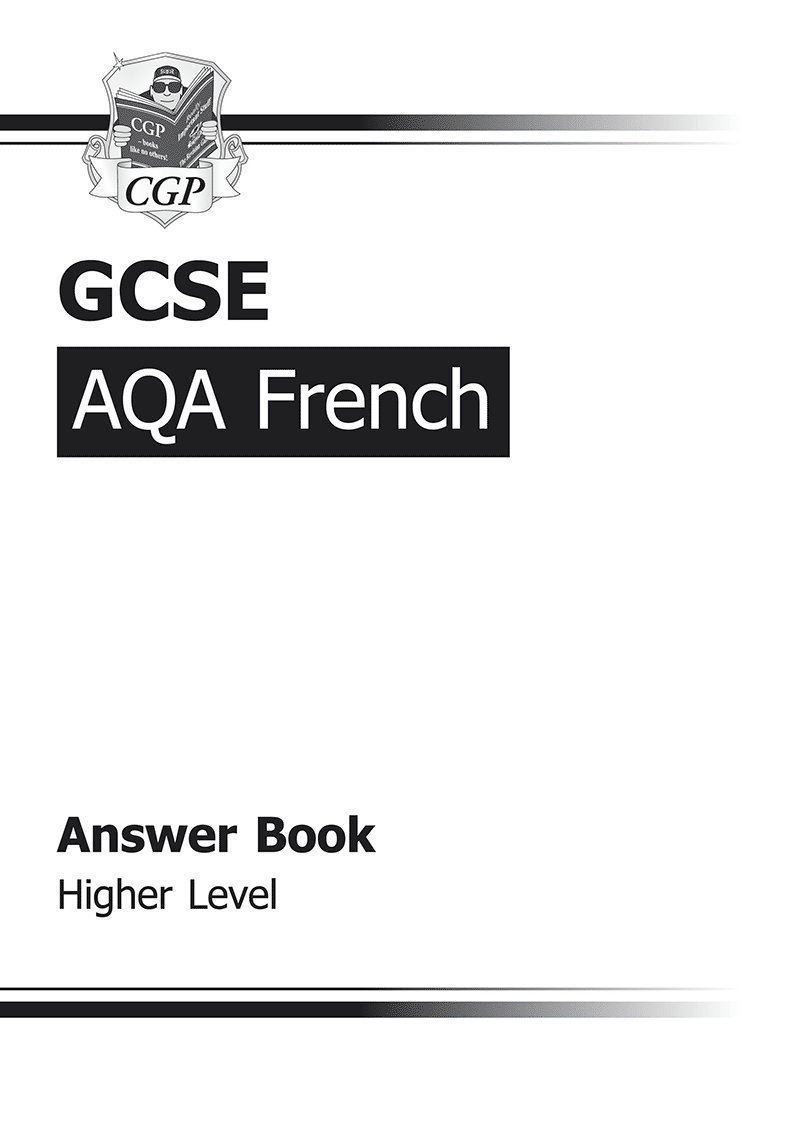 GCSE French AQA Answers (for Workbook) - Higher (A*-G course ...