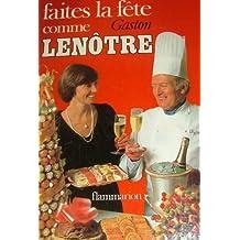 FAITES LA FÊTE COMME GASTON LENÔTRE