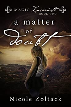 A Matter of Doubt (Magic Incarnate Book 2) by [Zoltack, Nicole]