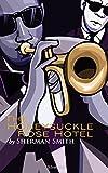 The Honeysuckle Rose Hotel   Sherman Smith