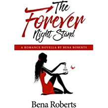 The Forever Night Stand: A witty clean and sweet romance short read