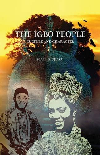 THE IGBO PEOPLE: Culture and Character