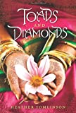 Toads and Diamonds, Heather Tomlinson, 0805089683