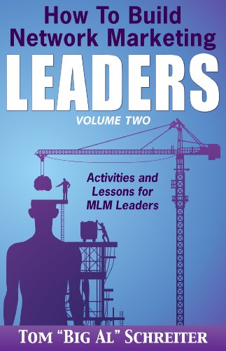 How To Build Network Marketing Leaders Volume Two: Activities and Lessons for MLM Leaders (Network Marketing Leadership Series Book 2) (English Edition)