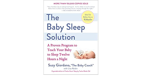 cf4232f59 The Baby Sleep Solution: A Proven Program to Teach Your Baby to Sleep  Twelve Hours aNight Kindle Edition
