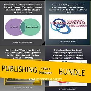 Publishing Bundle: IO Psychology: Development Within the U. S. (1900 - 1929) + (1930s - 1960s) + (1960s - 1990s) Audiobook