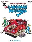 The Language Mechanic: Tuning Up English With Logic, Grades 4-7