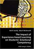 The Impact of Experience-Based Learning on Students' Emotional Competency, Beth Jowdy and Mark McDonald, 383643766X