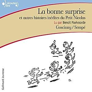 La bonne surprise et autres histoires inédites du Petit Nicolas (Le Petit Nicolas) | Livre audio Auteur(s) : René Goscinny, Jean-Jacques Sempé Narrateur(s) : Benoît Poelvoorde
