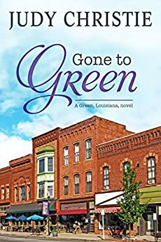 Gone To Green (The Green Series Book 1) by [Christie, Judy]
