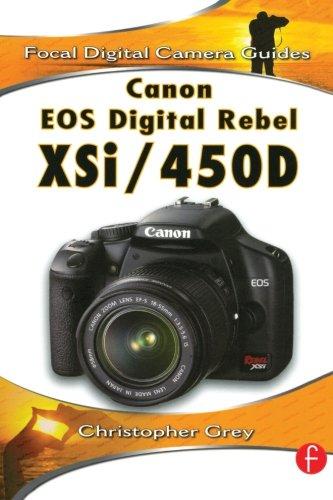Canon EOS Digital Rebel XSi/450D (Focal Digital Camera Guides) (Canon Eos 450d Manual)