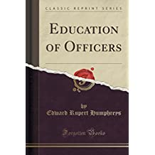 Education of Officers (Classic Reprint)