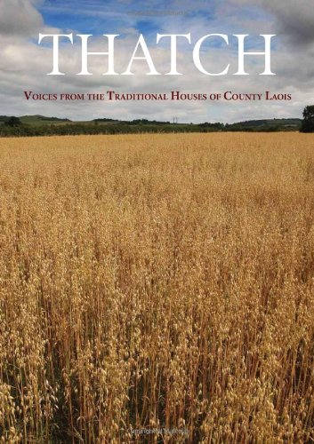 Thatch: Voices from the Traditional Houses of County Laois (Thatch House)