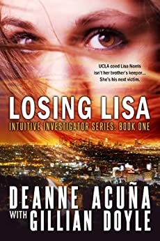 LOSING LISA: Intuitive Investigator Series, Book One by [Acuña, Deanne, Doyle, Gillian]