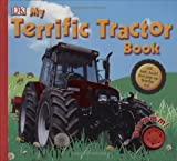 My Terrific Tractor Book (Dk My First Books)