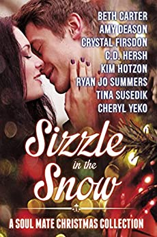 Sizzle in the Snow: A Soul Mate Christmas Collection by [Carter, Beth, Deason, Amy, Firsdon, Cyrstal, Hersh, C.D., Hotzon, Kim, Summers, Ryan Jo, Susedik, Tina, Yeko, Cheryl]