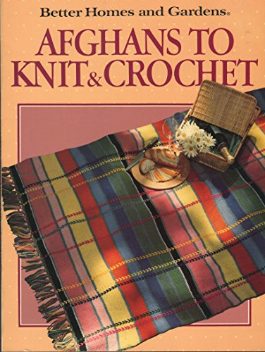 Crochet Picture Afghan Patterns (Better Homes and Gardens: Afghans to Knit & Crochet)