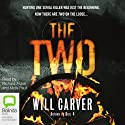 The Two Audiobook by Will Carver Narrated by Nicki Paul, Richard Aspel