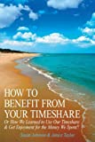How to Benefit from Your Timeshare, Susan Johnson & Janice Taylor, 1425950574