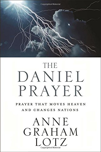 The Daniel Prayer: Prayer That Moves Heaven and Changes Nations (Power Of A Praying Woman Bible Verses)