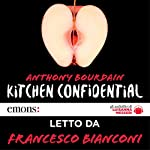 Kitchen confidential | Anthony Bourdain