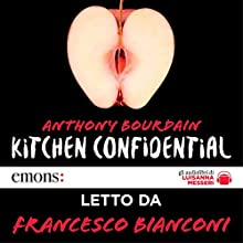 Kitchen confidential Audiobook by Anthony Bourdain Narrated by Francesco Bianconi