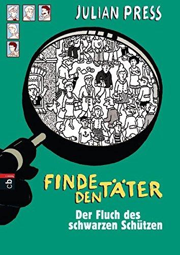 Finde den Täter - Der Fluch des schwarzen Schützen (Finde den Täter - Wimmelbild-Ratekrimis, Band 3)