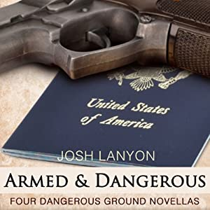 Armed and Dangerous: Four Dangerous Ground Novellas, Volume 1 Hörbuch