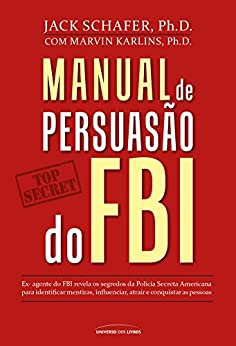 Manual de persuasão do FBI por [Shafer, Jack, Karlins, Marvin]