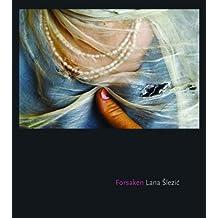 Forsaken ,by Slezic, Lana ( 2007 ) Hardcover