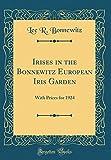 Amazon / Forgotten Books: Irises in the Bonnewitz European Iris Garden With Prices for 1924 Classic Reprint (Lee R Bonnewitz)