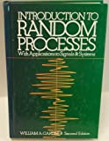 Introduction to Random Processes : With Applications to Signals and Systems, Gardner, William A., 0070228558