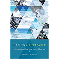 Effing the Ineffable: Existential Mumblings at the Limits of Language