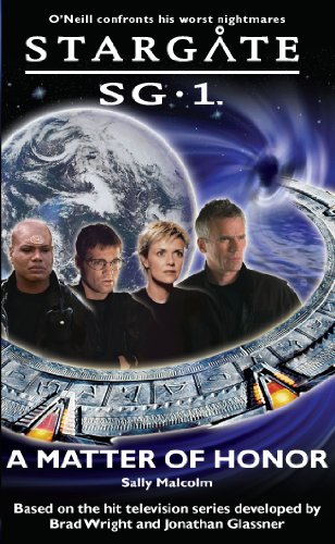 STARGATE SG-1: Matter of Honor by [Malcolm, Sally]