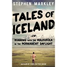 Tales of Iceland: Running with the Huldufólk in the Permanent Daylight