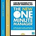 The New One Minute Manager (The One Minute Manager) Hörbuch von Kenneth Blanchard, Spencer Johnson Gesprochen von: Dan Woren