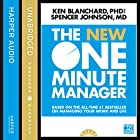 The New One Minute Manager (The One Minute Manager) | Livre audio Auteur(s) : Kenneth Blanchard, Spencer Johnson Narrateur(s) : Dan Woren