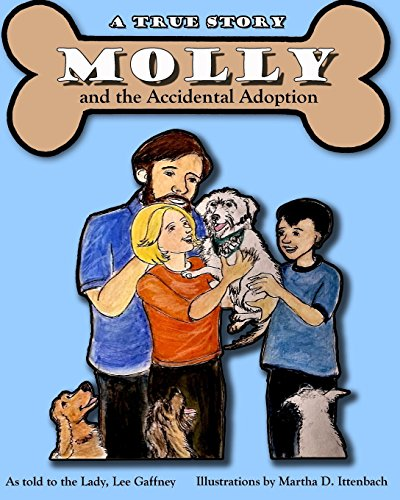 Molly and the Accidental Adoption: A true story