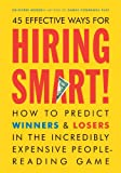 "Now in Paperback!People are the most valuable asset in today'¬?s fiercely competitive workplace. In HIRING SMART, now available in paperback for the first time, Dr. Mornell delineates 45 simple strategies for ""people reading""-observing a cand..."