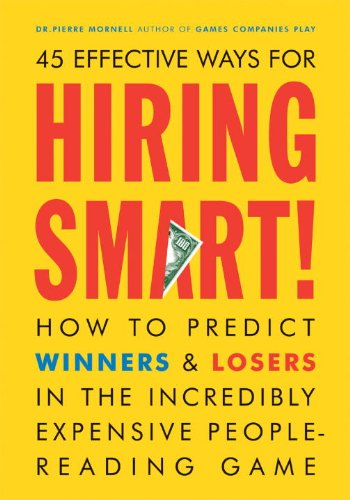 Hiring Smart!: How to Predict Winners and Losers in the Incredibly Expensive People-Reading Game cover