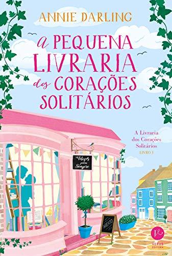 A pequena livraria dos corações solitários por [Darling, Annie]