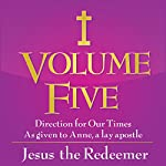 Volume Five: Jesus the Redeemer | Anne A Lay Apostle