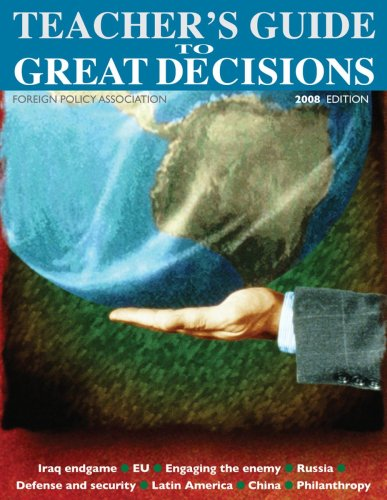 Great Decisions: Teacher's Guide 2008